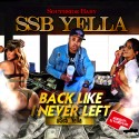 SSB Yella - Back Like I Never Left mixtape cover art