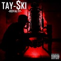 Tay-$ki - Royalty mixtape cover art