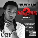 Tha Kidd AJC - Back 2 Work mixtape cover art