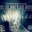 W3bb - For The Love & Big Money mixtape cover art