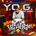Y.O.G. The Gr8 - The Time Is Here mixtape cover art