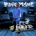 Yung Prime - Life Of The Kid mixtape cover art
