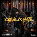 King Yella - Love Is Hate mixtape cover art
