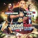 Grind-A-Holics 2: 2013 Takeover Begins (Hosted By Cartel MGM) mixtape cover art