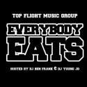Top Flight Music Group - Everybody Eats mixtape cover art