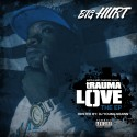 Big Hurt - Trauma Love EP mixtape cover art