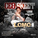 CEO Skeet - L.O.M.O 2 mixtape cover art