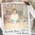 Dub Monroe - Eastside Blues 2 Ep 1.0 mixtape cover art