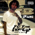 Epidemic - Far From Average mixtape cover art