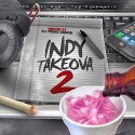 Indy Takeova 2 mixtape cover art
