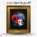 Jay $tarks - Where The Love At mixtape cover art