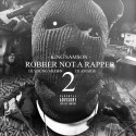 King Samson - Robber Not A Rapper 2 mixtape cover art