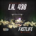 Lil 438 - Fast Life mixtape cover art