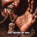 Milli Montana - Just Having My Way mixtape cover art