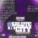 #SaluteYaCity (Hosted By Keefy Man Promotions) mixtape cover art