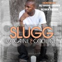 Slugg - Cocaine & Codeine mixtape cover art