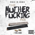 The Muther F*cking Mix 2 mixtape cover art