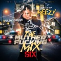 The Muther F*cking Mix 6 (Hosted By Meezy) mixtape cover art