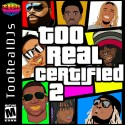 Too Real Certified 2 mixtape cover art