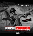 T'Trotta - Loose Cannon EP mixtape cover art