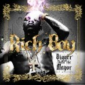 Rich Boy - Bigger Than The Mayor mixtape cover art